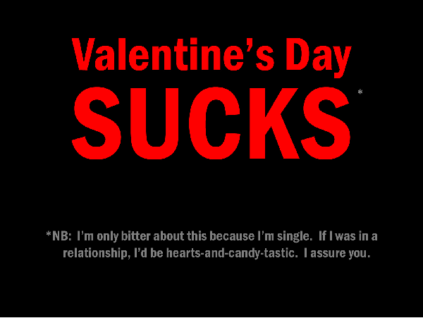 Little piece of lynda how to do valentines day as a singleton and if you havent already coped on im only joking hahaha and if that actually describes how you feel today then you need to slap yourself in the face ccuart Gallery