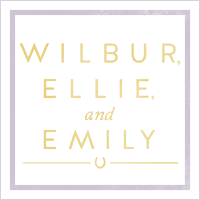 Visit Wilbur, Ellie, and Emily