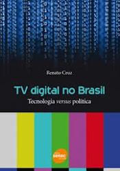 TV digital no Brasil | Tecnologia versus política