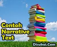 Kumpulan Contoh Narrative Text Pendek Bahasa Inggris