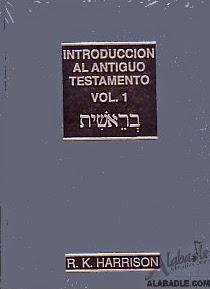 Roland K. Harrison-Introducción Al Antiguo Testamento-Vol 1-