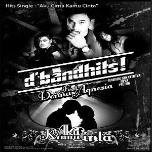 D'Bandhits - Aku Cinta Kamu Cinta (Feat Donna Agnesia)
