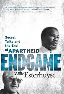 APARTHEID ENDGAME, by Willie Esterhuyse