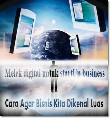 Melek Digital Untuk StartUp Business - Cara Agar Bisnis Kita Dikenal Luas