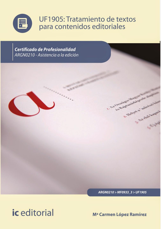 http://www.iceditorial.com/asistencia-a-la-edicion-argn0210/6535-tratamiento-de-textos-para-contenidos-editoriales-uf1905-9788416207244.html