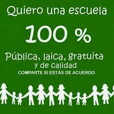 Escuela pública, laica, gratuita y de calidad