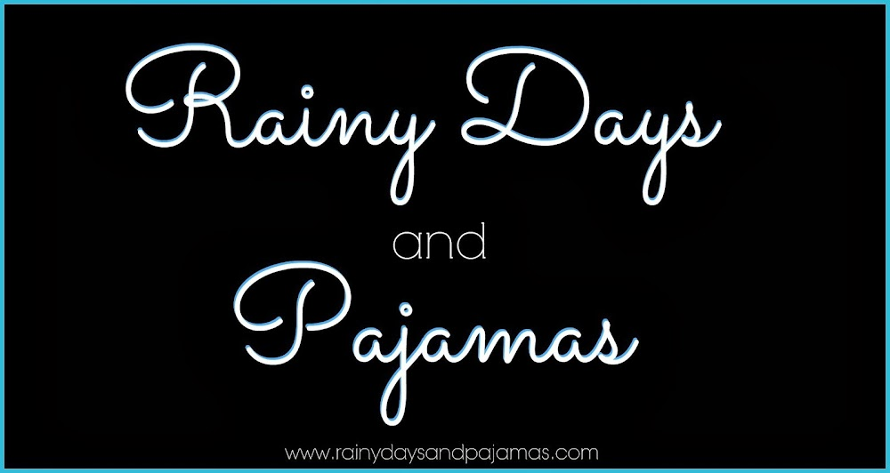 Rainy Days and Pajamas