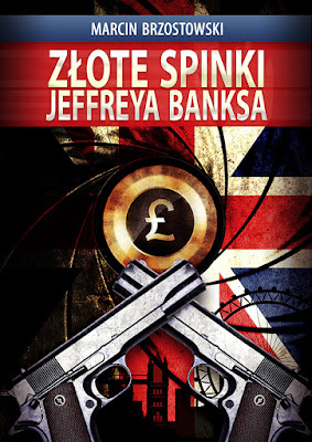 """""""Złote spinki Jeffreya Banksa"""" - Marcin Brzostowski"""