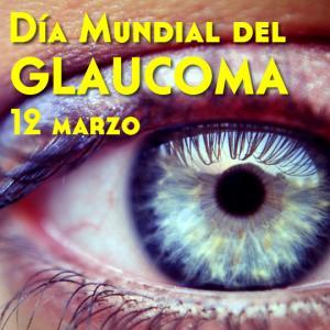 Día Mundial del Glaucoma - 12 de Marzo