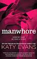 Este mes recomiendo... Manwhore - Katy Evans