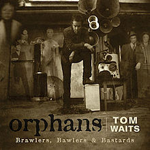 Tom Waits - Orphans: Brawlers, Bawlers and Bastards