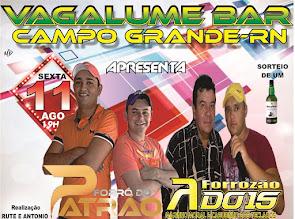 Forró do Patrão e Forrozão A Dois neste dia 11 de Agosto no Vagalume Bar em Campo Grande