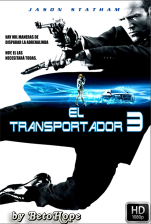 El Transportador 3 [1080p] [Latino-Ingles] [MEGA]