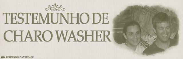 Charo washer testemunho
