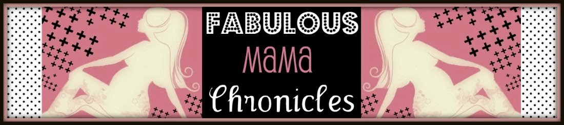 Fabulous Mama Chronicles