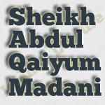Sheikh Abdul Qaiyum Madani lectures