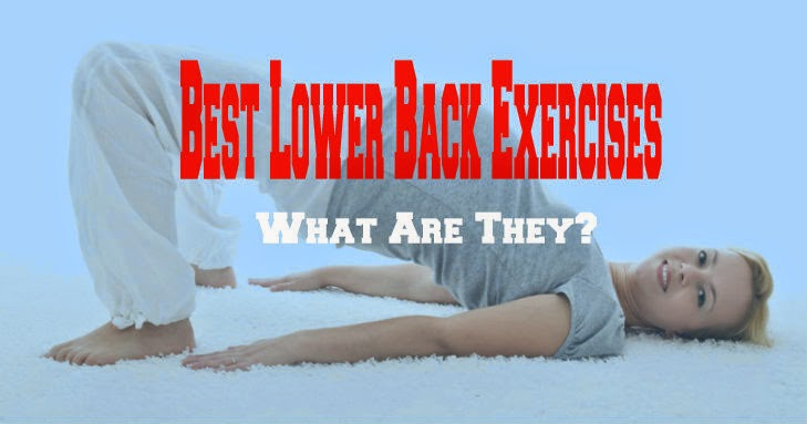 Best Lower Back Exercises - What Are They?