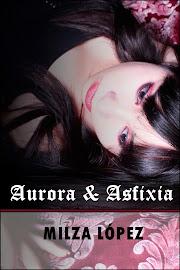 """""""Aurora y Asfixia"""" Edición Impresa YA A LA VENTA!"""