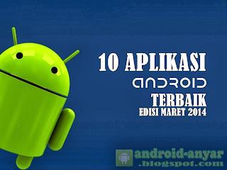 Download 10 Aplikasi Android Gratis Terbaik Edisi Bulan Maret 2014 .APK TErbaru Full