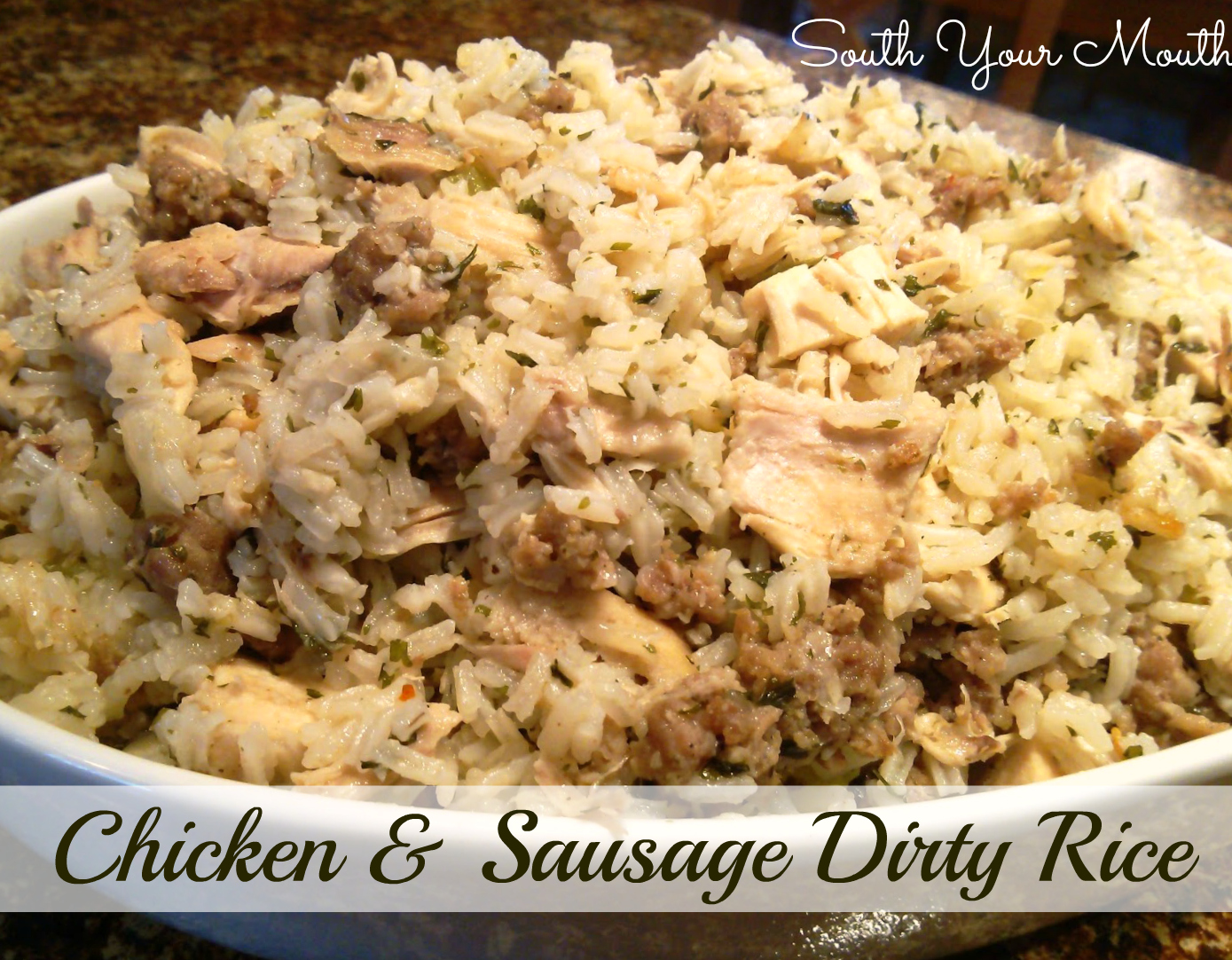 South Your Mouth: Chicken & Sausage Dirty Rice