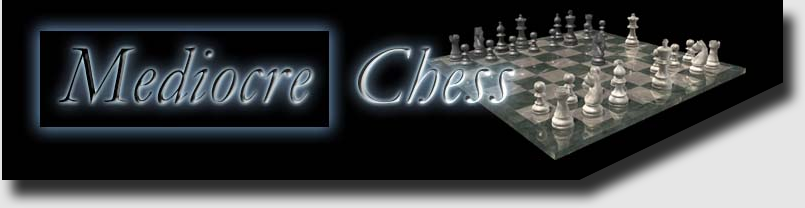 Mediocre Chess