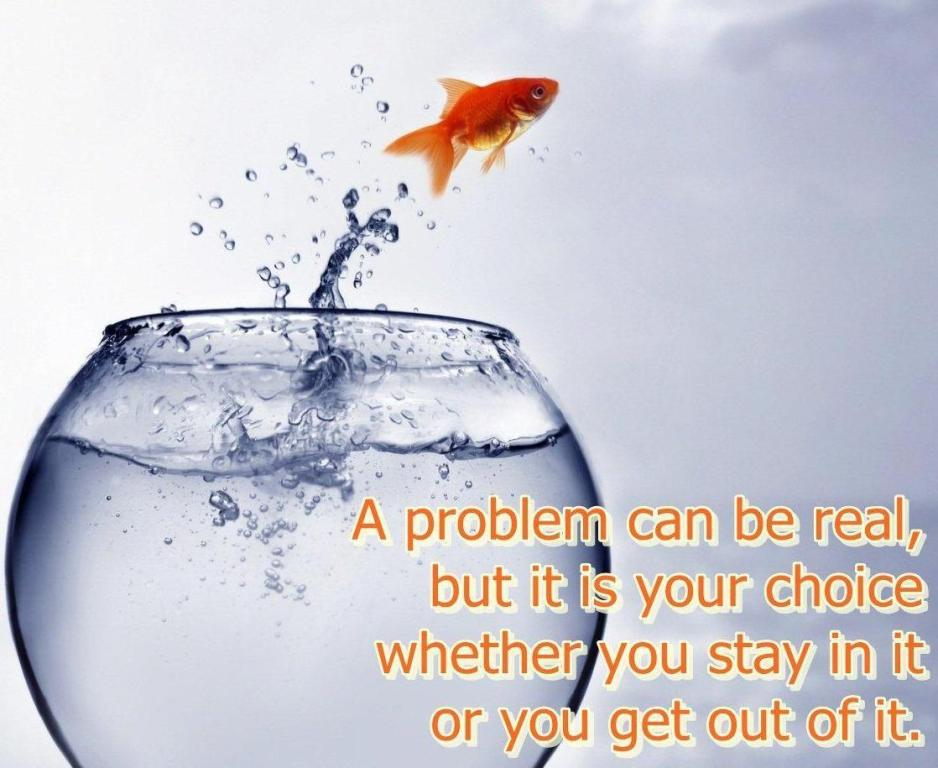 a problem can be real but its your choice whether you stay in it or you get out of it - Inspirational Positive Quotes with Images