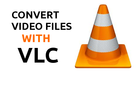 Convert Any Video Using VLC Media Player