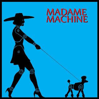 MADAME MACHINE