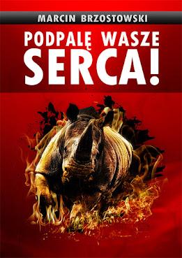 """Marcin Brzostowski """"Podpalę wasze serca!"""""""