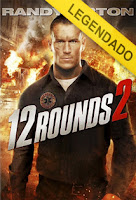 12 Rounds 2 – Legendado