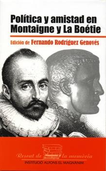 POLÍTICA Y AMISTAD EN MONTAIGNE Y LA BOÉTIE (2006)
