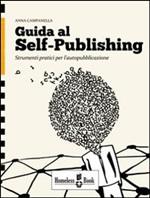 Guida al Self-Publishing: Strumenti pratici per l'autopubblicazione - eBook