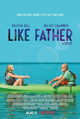 Poster Of Hollywood Film Watch Online Like Father 2018 Full Movie Download Free Watch Online 300MB
