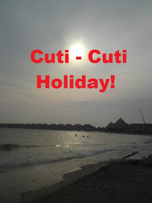 GA ~ Cuti - Cuti Holiday!