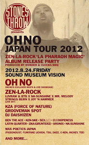 "Stones Throw presents Oh No Japan Tour 2012 『ZEN-LA-ROCK ""LA PHARAOH MAGIC"" Album Release Party』"