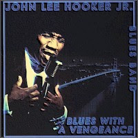 John Lee Hooker Jr Blues Band - Blues With A Vengeance