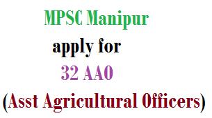 MPSC Manipur recruitment - 32 AAOs - www.latestindiajobs.com
