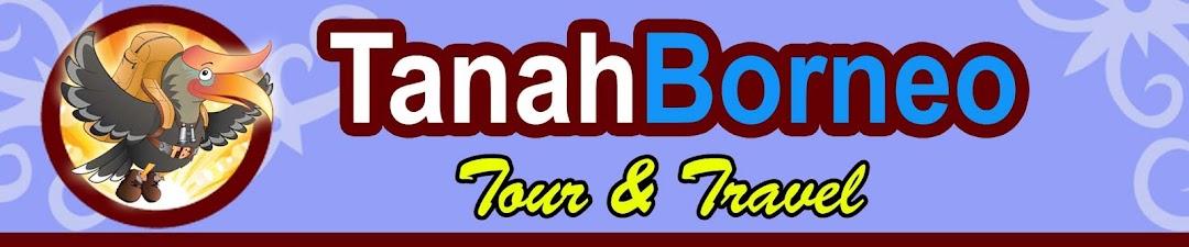 TANAH BORNEO