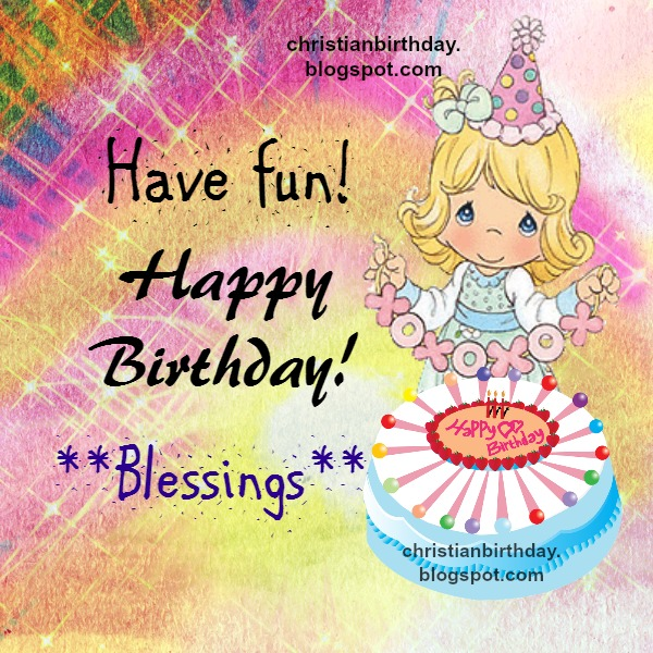Have Fun Happy Birthday Blessings Christian Birthday Card