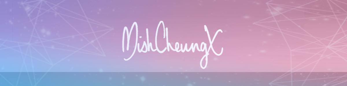!♔.MishCheungX~