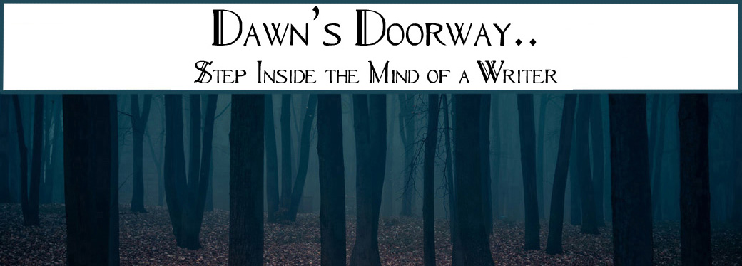Dawn's Doorway.. Step Inside the Mind of a Writer