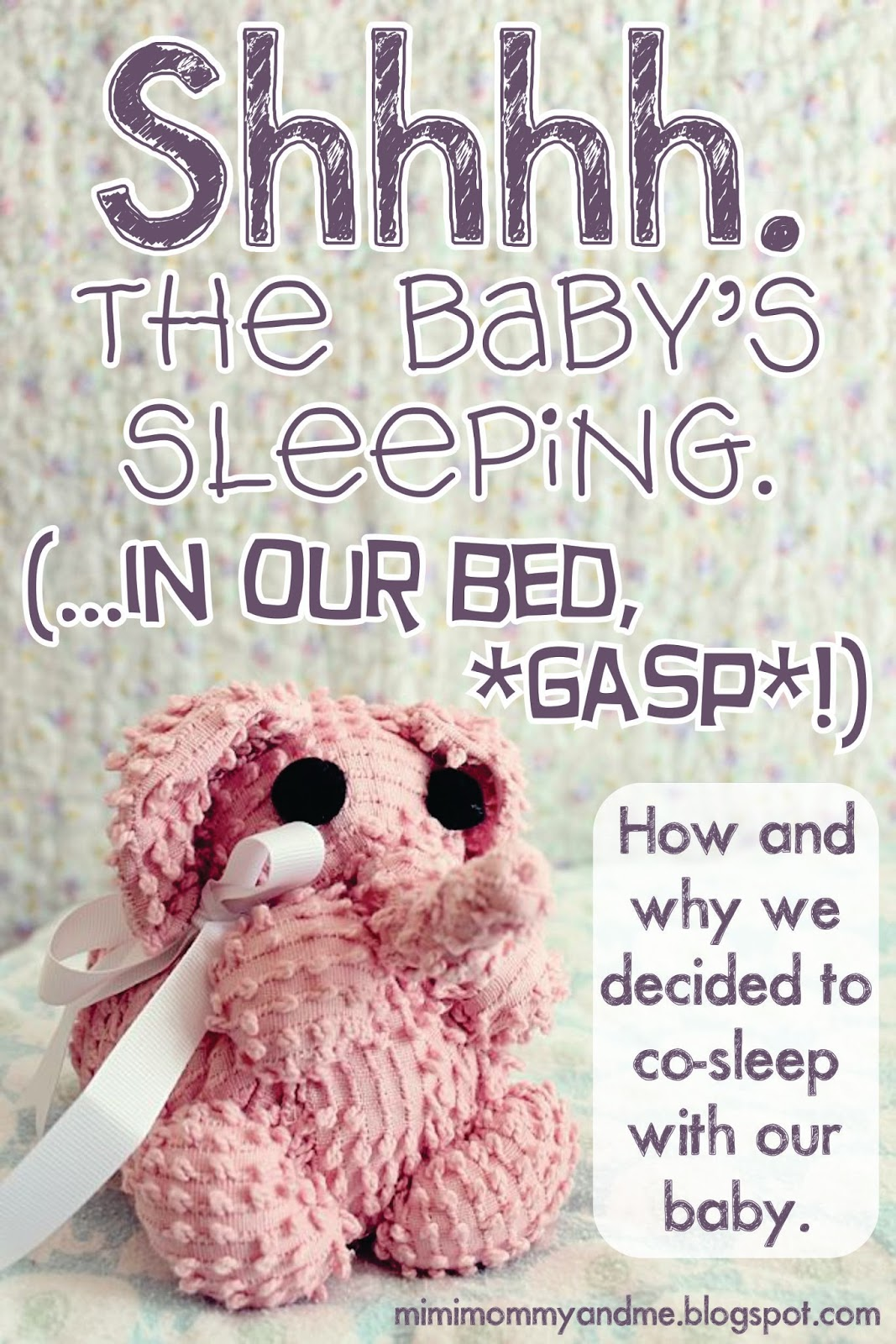 http://mimimommyandme.blogspot.com/2014/05/co-sleeping-shhhh-babys-sleeping-in-our.html #cosleeping #co-sleeping