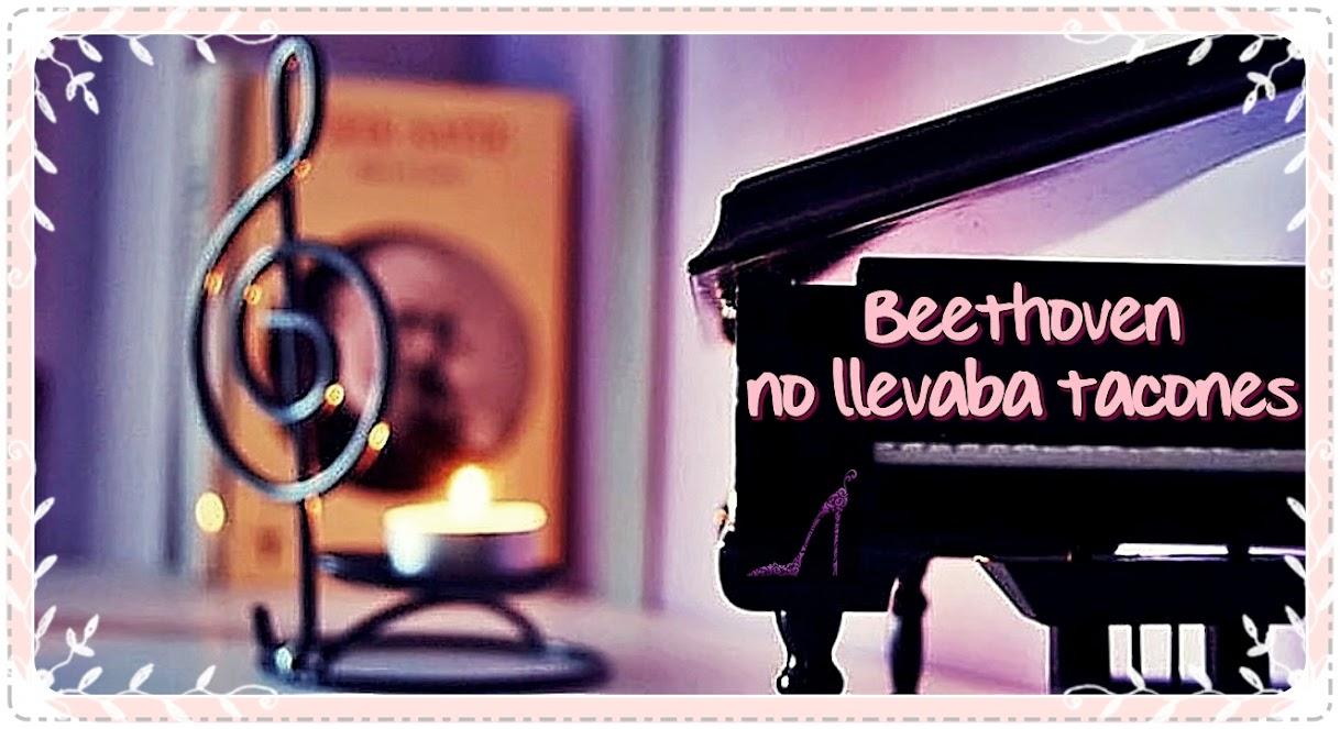 Beethoven no llevaba tacones