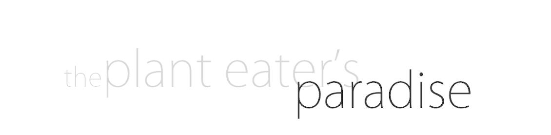 Plant Eater's Paradise