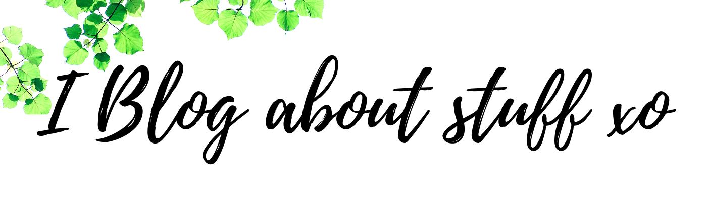 i blog about stuff xo