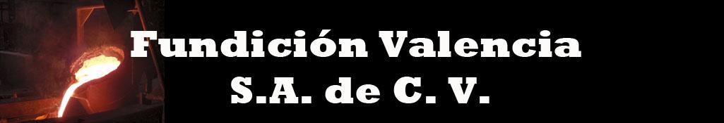 Fundición Valencia S.A. de C.V.
