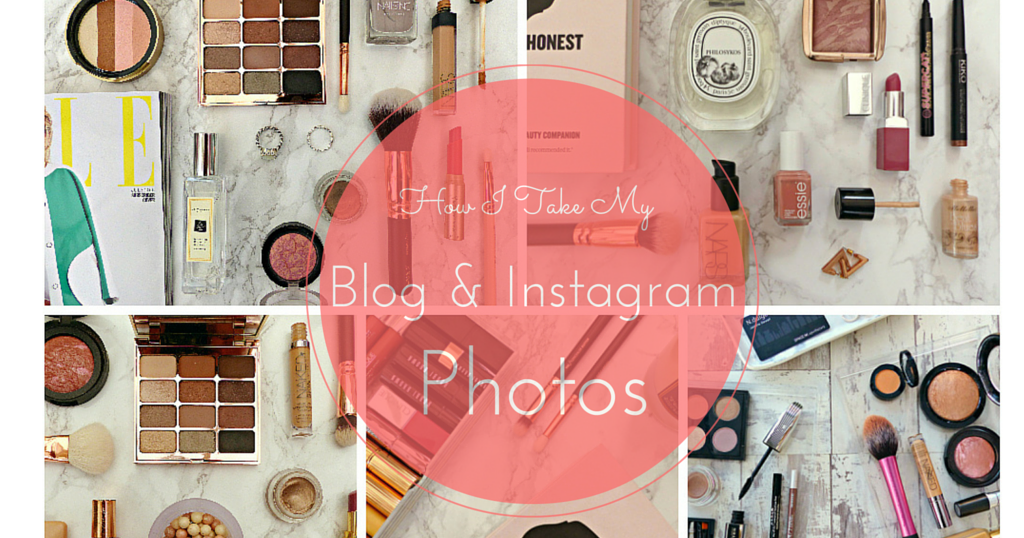 How I Take My Blog & Instagram Photos