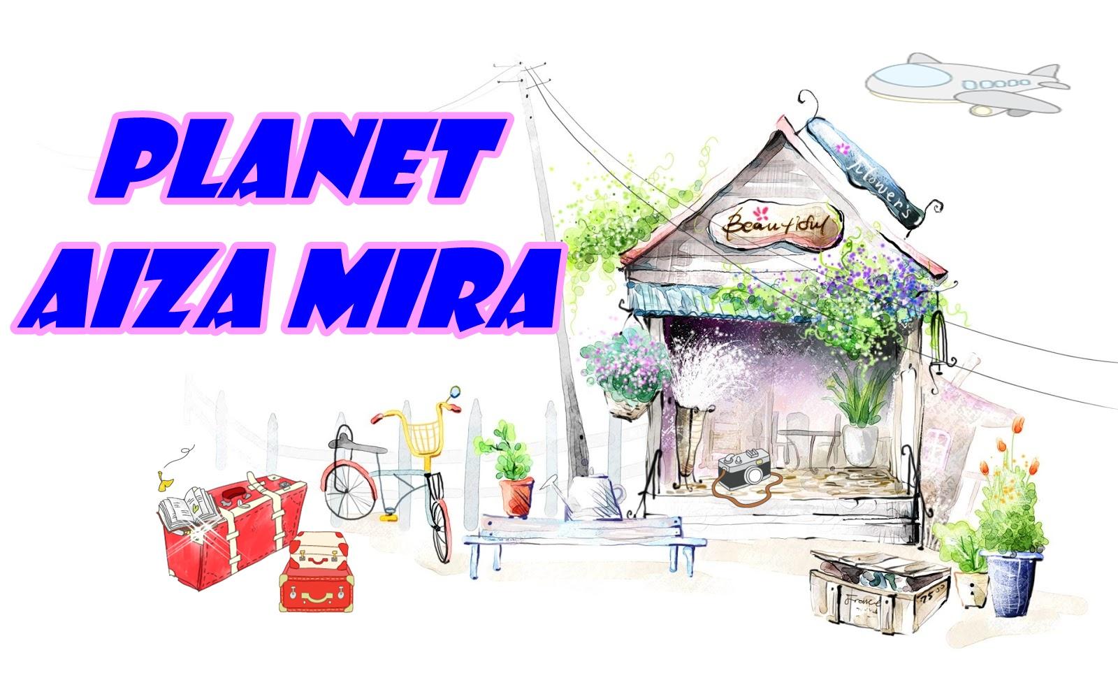 PLANET AIZA MIRA