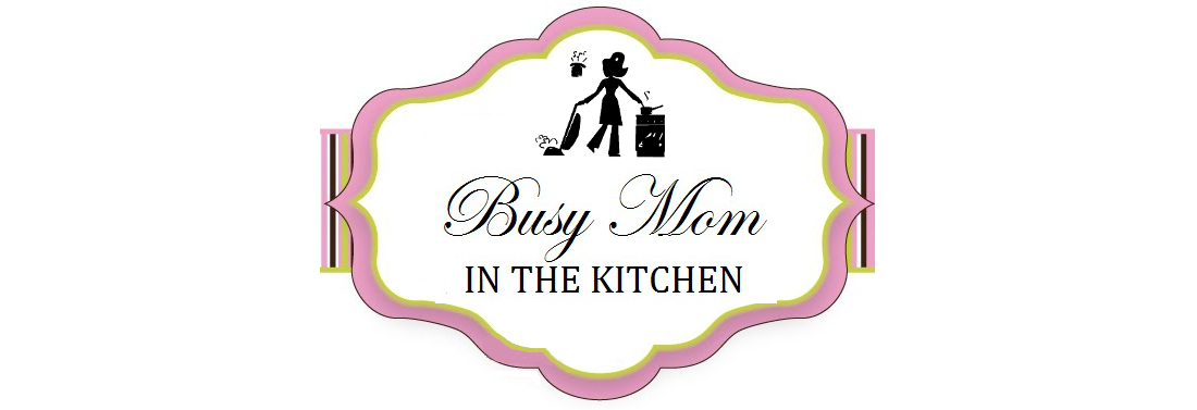 Busy Mom in the Kitchen