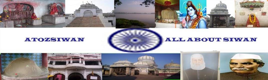 Siwan News,Siwan Jobs,Blocks,Panchyat,Geogrophy,Tourist Place,Famous Personalities..